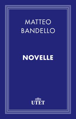 Matteo Bandello - Novelle (2013)