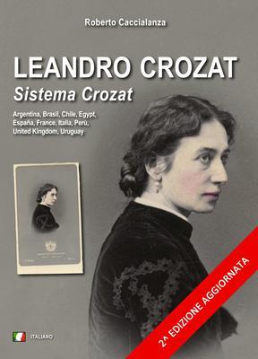 Roberto Caccialanza - Leandro Crozat. Sistema Crozat. Biografia e notizie sul brevetto d'invenzione ...