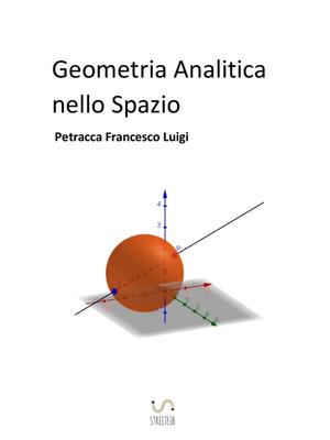 Petracca Francesco Luigi - Geometria analitica nello spazio (2017)
