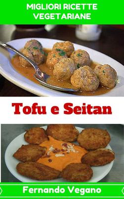 Fernando Vegano - Tofu e Seitan (2015)