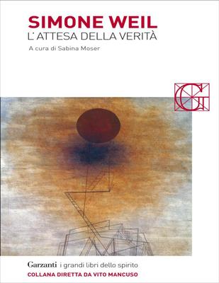 Simone Weil - L'attesa della verità (2014)