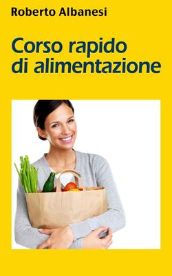 Roberto Albanesi - Corso rapido di alimentazione (2014)
