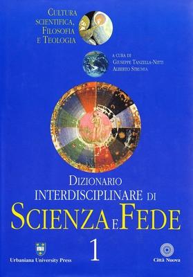 G. Tanzella Nitti,  A. Strumia - Dizionario interdisciplinare di scienza e fede. Vol.1 (2002)