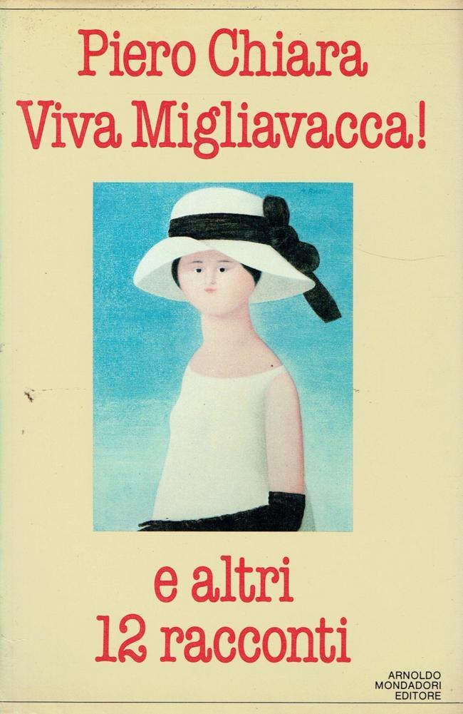 Piero Chiara - Viva Migliavacca! e altri 12 racconti (1997)
