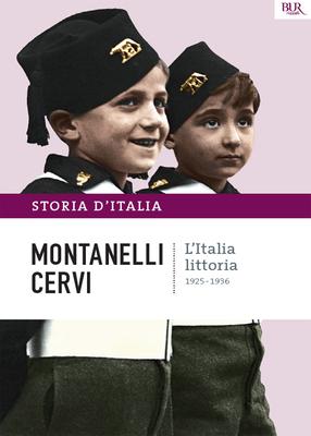 Indro Montanelli, Mario Cervi - Storia d'Italia Vol.12. L'Italia littoria (2013)
