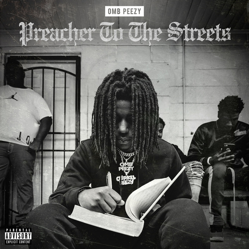 Omb Peezy - Preacher To The Streets (2019)