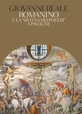 Giovanni Reale, Elisabetta Sgarbi - Romanino e la «Sistina dei poveri» a Pisogne (2014)