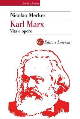 Nicolao Merker - Karl Marx. Vita e opere (2011)