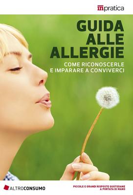 Altroconsumo Edizioni - Guida alle allergie. Come riconoscerle e imparare a conviverci (2019)