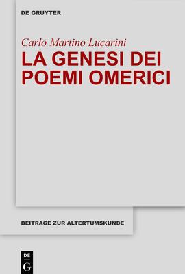 Carlo M. Lucarini - La genesi dei poemi omerici (2019)
