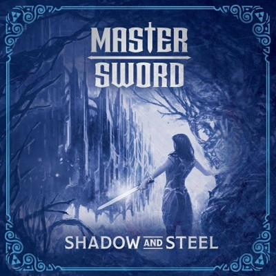 Master Sword - Shadow and Steel (2018)