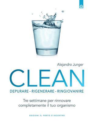 Clean (Salute e benessere) di Alejandro Junger(2013)