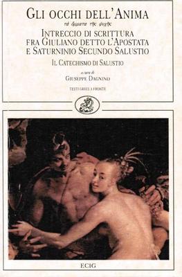 Giuseppe Dagnino - Gli occhi dell'anima. Intreccio di scrittura fra Giuliano detto l'Apostata e S...