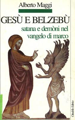 Alberto Maggi - Gesù e Belzebù. Satana e demòni nel vangelo di Marco (2000)
