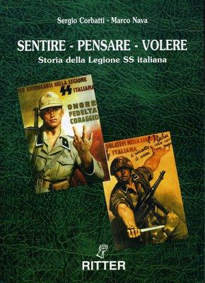 Sergio Corbatti, Marco Nava - Sentire, pensare, volere. Storia della legione SS Italiana (2001)