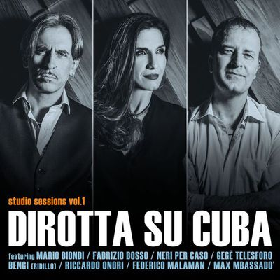 Dirotta Su Cuba - Studio sessions vol. 1 (2016).Mp3 - 320 Kbps
