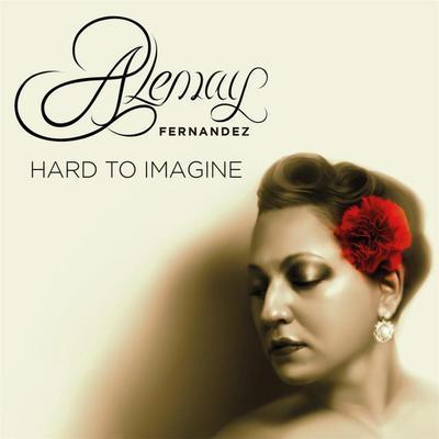 Alemay Fernandez - Hard To Imagine (2016).Mp3 - 320Kbps