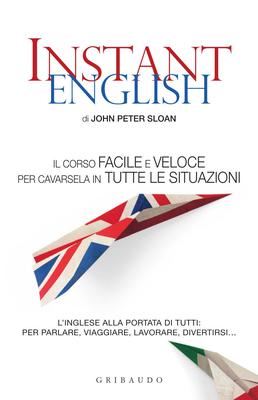 John Peter Sloan - Instant English. Il corso facile e veloce per cavarsela in tutte le situazioni (2...