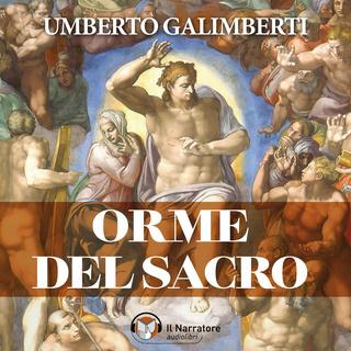 [AUDIOBOOK] Umberto Galimberti - Orme del sacro (2008) .mp3 - 64 kbps
