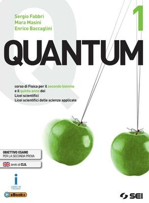 S. Fabbri, M. Masini, E. Baccaglini - Quantum. Corso di fisica per il primo biennio dei Licei scientifici e Licei scientifici delle scienze applicate.