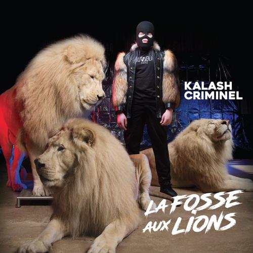 Kalash Criminel - La fosse aux lions (2018)
