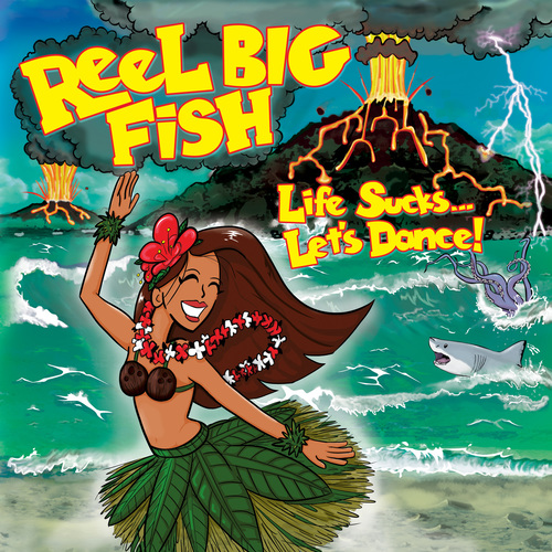 Reel Big Fish - Life Sucks... Let's Dance! (2018)