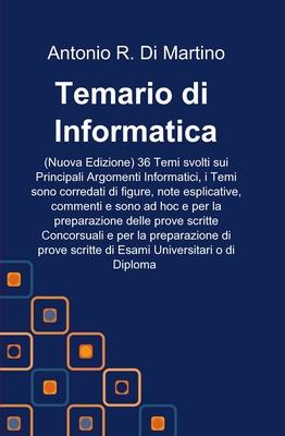 Antonio Rosario Di Martino - Temario informatico. 36 temi svolti sui principali argomenti informatic...