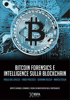 Paolo Dal Checco - Bitcoin forensics e intelligence sulla blockchain. Aspetti giuridici, economic...
