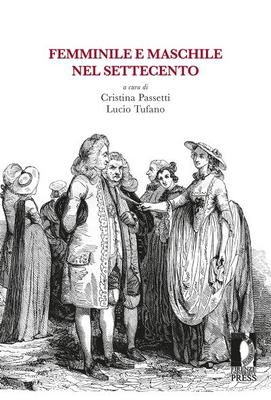 Lucio Tufano, Cristina Passetti - Femminile e maschile nel Settecento (2018)