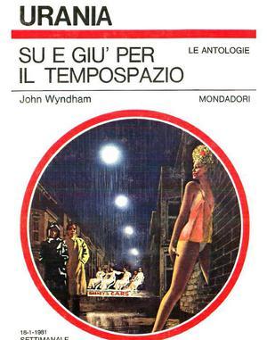 John Wyndham - Su e giu per il TempoSpazio (1981)