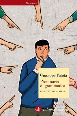 Giuseppe Patota - Prontuario di grammatica. L'italiano dalla A alla Z (2017)