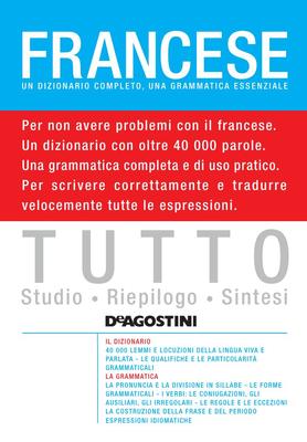 AA. VV. - Tutto francese. Un dizionario completo, una grammatica essenziale (2011)