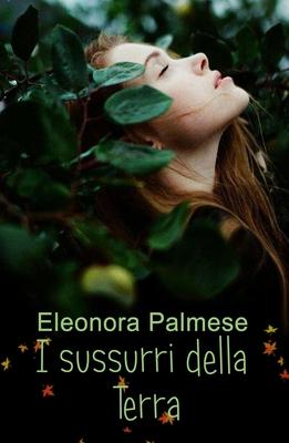 Eleonora Palmese - I sussurri della terra (2017)