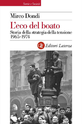 Mirco Dondi - L'eco del boato. Storia della strategia della tensione 1965-1974 (2015)