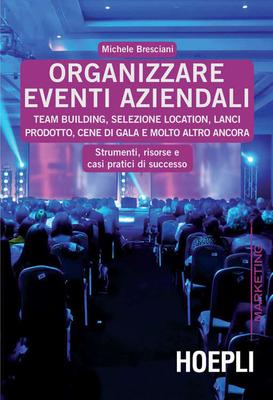 Michele Bresciani - Organizzare eventi aziendali. Team building, selezione location, lanci prodotto,...
