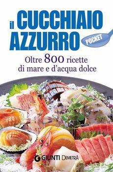 Silvana Franconeri - Il Cucchiaio Azzurro pocket (Cucina Demetra) (2013)