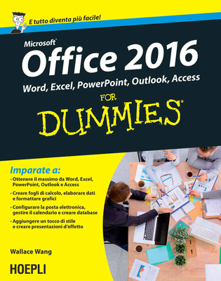 Wallace Wang - Microsoft Office 2016 For Dummies Word, Excel, Powerpoint, Outlook, Access (2016)