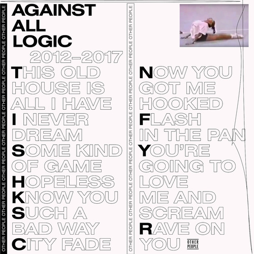 Against All Logic - 2012–2017 (2018)
