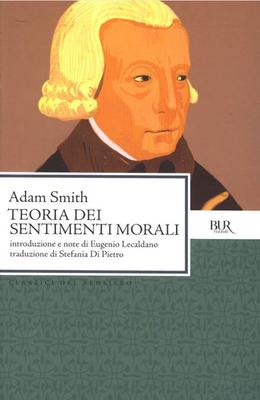 Adam Smith - Teoria dei sentimenti morali (2013)
