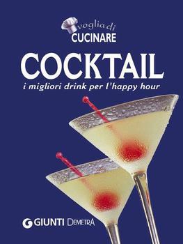AA. VV. Cocktail - Voglia di Cucinare (Cucina Demetra)