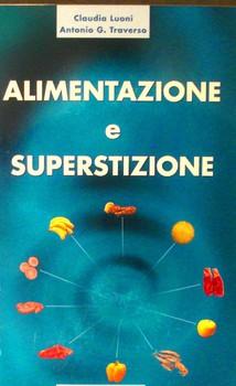 Claudia Luoni e Antonio G. Traverso - Alimentazione e Superstizione (2007)