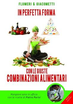 Elisabetta Flumeri, Gabriella Giacometti - In perfetta forma con le giuste combinazioni alimentari (2015)
