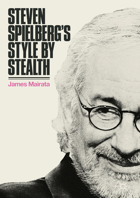 James Mairata - Steven Spielberg's Style by Stealth [ENG] (2018)