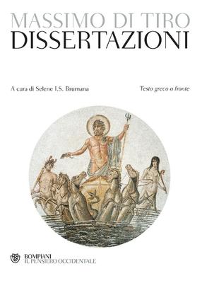 Massimo di Tiro - Dissertazioni. Il pensiero occidentale. Testo greco a fronte (2019)