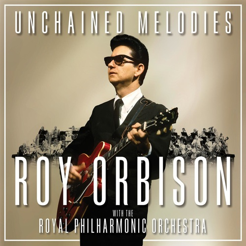 Roy Orbison - Unchained Melodies (2018)