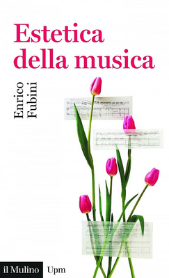 Enrico Fubini - Estetica della musica (2018)