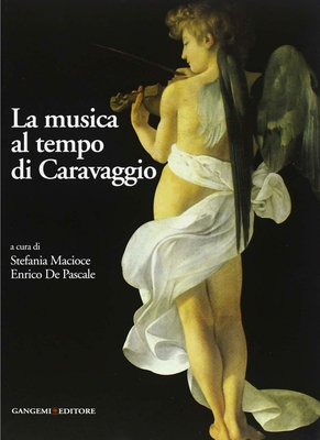 S. Macioce, E. De Pascale - La musica al tempo di Caravaggio (2013)