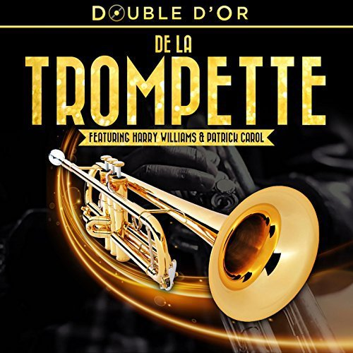 Double Dor De la Trompette (By Harry Williams And Patrick Carol) (2017)