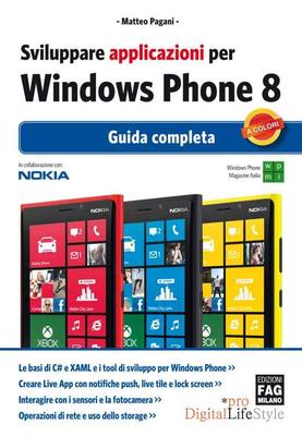 Matteo Pagani - Sviluppare applicazioni per Windows Phone 8. Guida completa (2013)