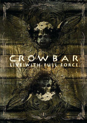 Crowbar - Live With Full Force (2007)